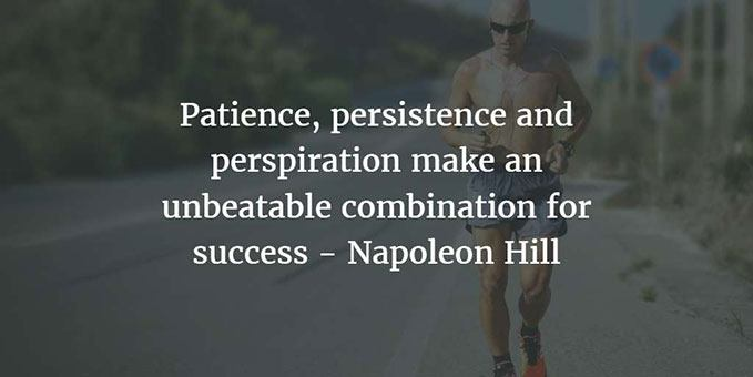 Patience, persistence and perspiration make an unbeatable combination for success - Napoleon Hill